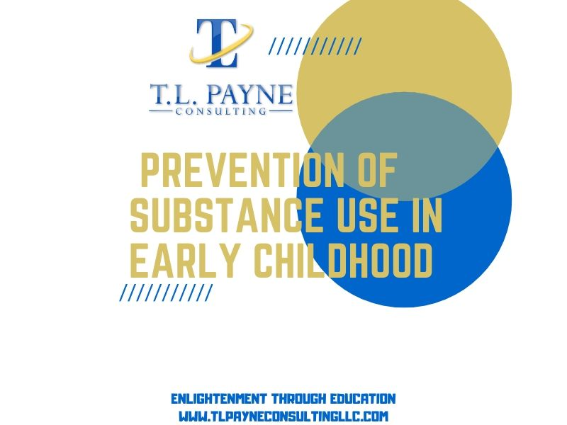 Prevention of Substance Use in Early Childhood
