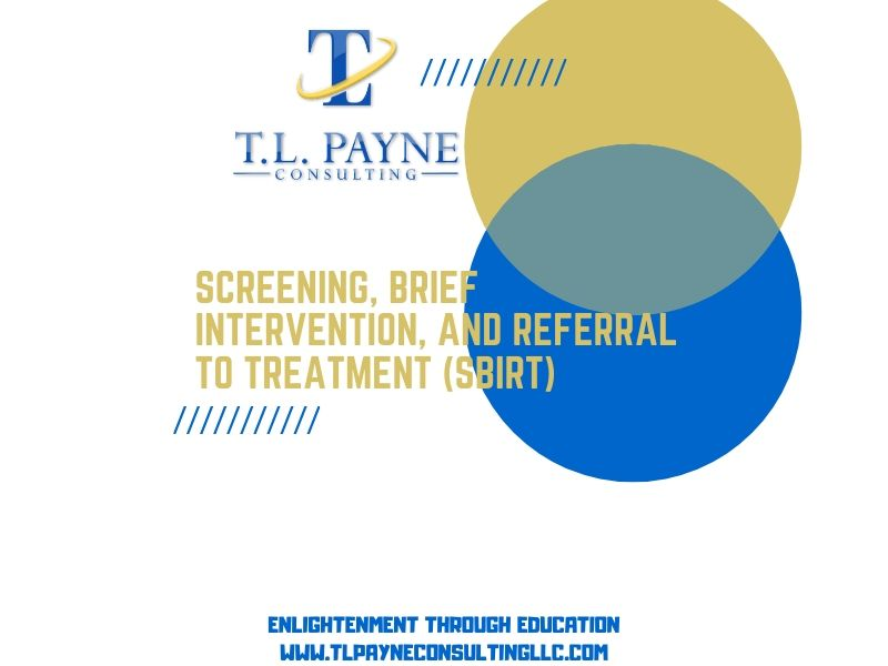 Screening, Brief Intervention, Referral to Treatment (SBIRT) and Substance Use Treatment