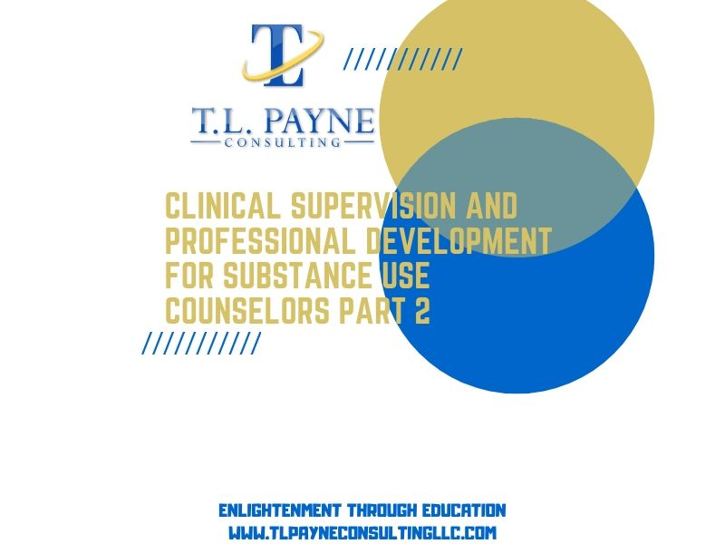 Clinical Supervision and Professional Development for Substance Use Providers Part 2