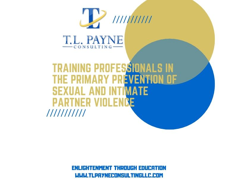 Training Professionals in the Primary Prevention of Sexual and Intimate Partner Violence