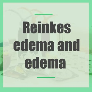 Reinkes edema and edema