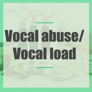 Vocal abuse / Vocal load