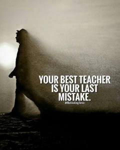 """Your best teacher is your last mistake."" @MotivatingForce"