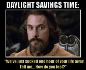 """Daylight Savings Time: """"We've just sucked one hour of your life away. Tell me... How do you feel?"""""""