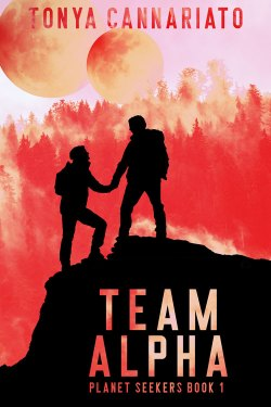 Team Alpha (Planet Seekers book 1), by Tonya Cannariato