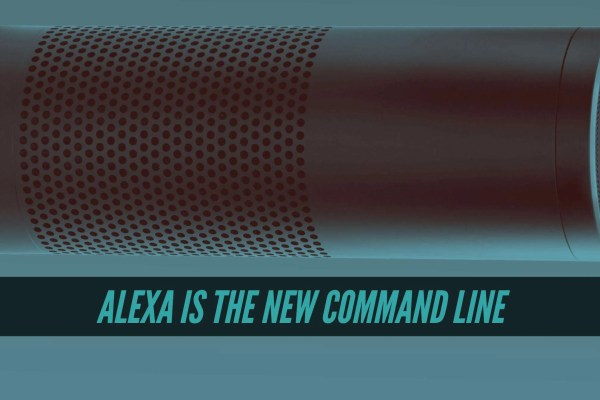 Alexa is the new command line