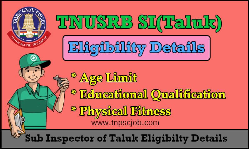 TNUSRB Taluk Sub Inspector Eligibility Details 2019