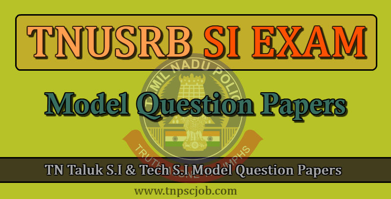 TN Police Sub Inspector Exam Model Question Paper