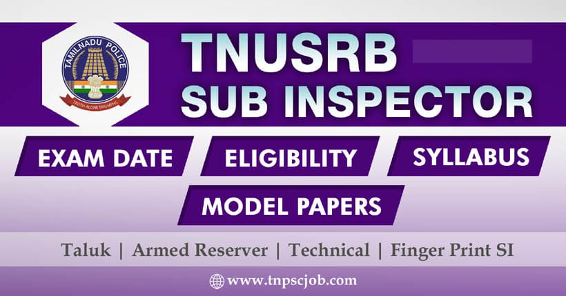 TNUSRB Police Sub Inspector Exam Details 2021