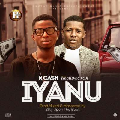 "K Cash – ""Iyanu"" ft. Small Doctor"