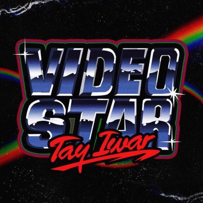 Tay Iwar – Video Star