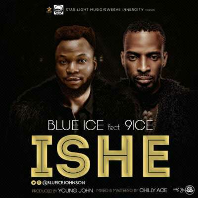 Blue Ice Johnson – ISHE ft. 9ice (Prod. By Young Jonn)
