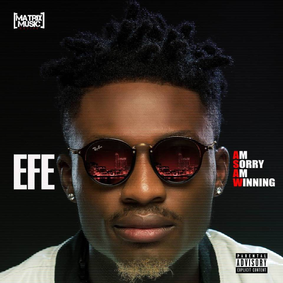 "Efe Revealed Tracklist Of ""Am Sorry, Am Winning"" EP"