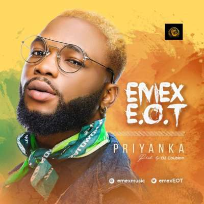 VIDEO & AUDIO: Emex E.O.T – Priyanka