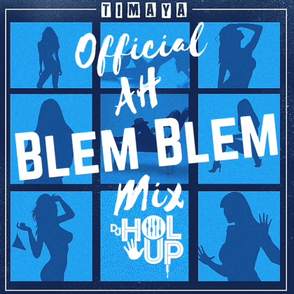 DJ Holup – Ah Blem Blem Mix Ft. Timaya, King Perryy, Tiwa Savage, Wizkid & More