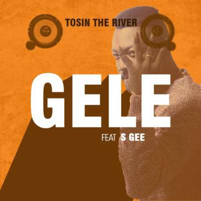 Tosin The River – Gele ft. S Gee