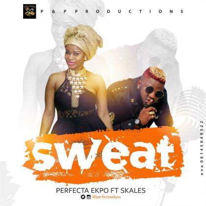 Perfecta Ekpo – Sweat ft. Skales