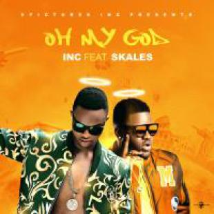 I.N.C – Oh My God ft. Skales (Prod. By Young D)