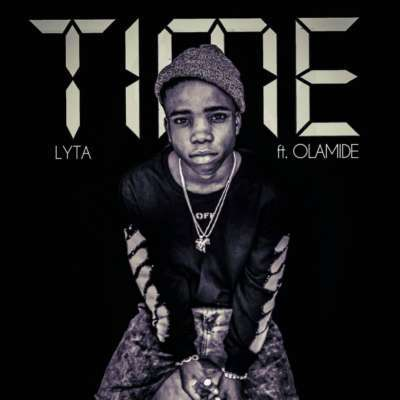 """AUDIO & VIDEO : Lyta – """"Time"""" ft. Olamide"""