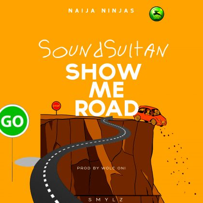 AUDIO & VIDEO: Sound Sultan – Show Me Road