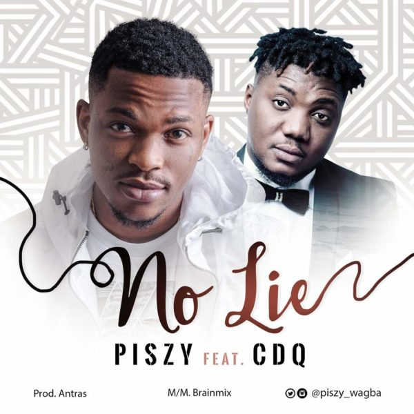 Piszy ft. CDQ - No Lie