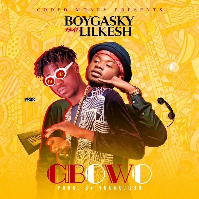 Gasky ft. Lil Kesh – Gbowo (Prod. by Young Johnn)