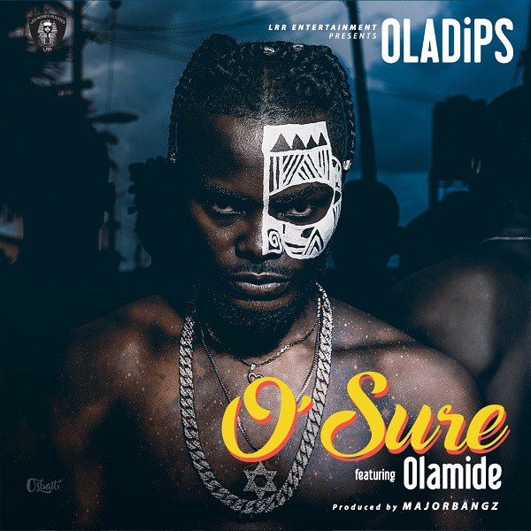 [Lyrcs] Oladips ft. Olamide – O'Sure