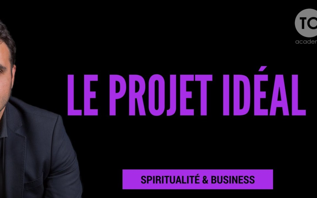 Comment choisir le projet idéal ? 3 types de projet.