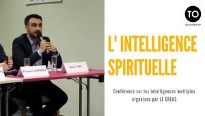 L'intelligence spirituelle - Extrait de conférence Le Creas