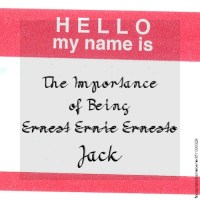 The Importance of Being Ernest Ernie Ernesto Jack
