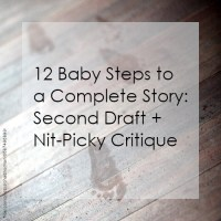 12 Baby Steps to a Complete Story: Second Draft + Nit-Picky Critique