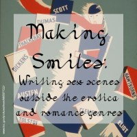 Making Smiles: Writing sex scenes outside the erotica and romance genres