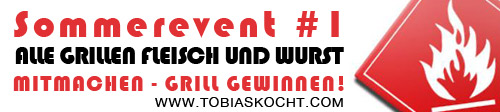 Sommerevent - Alle Grillen - Fleisch und Wurst - tobias kocht! - 13.05.2011-13.06.2011