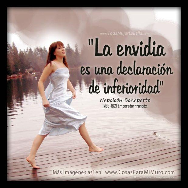 La envidia es una declaración de inferioridad