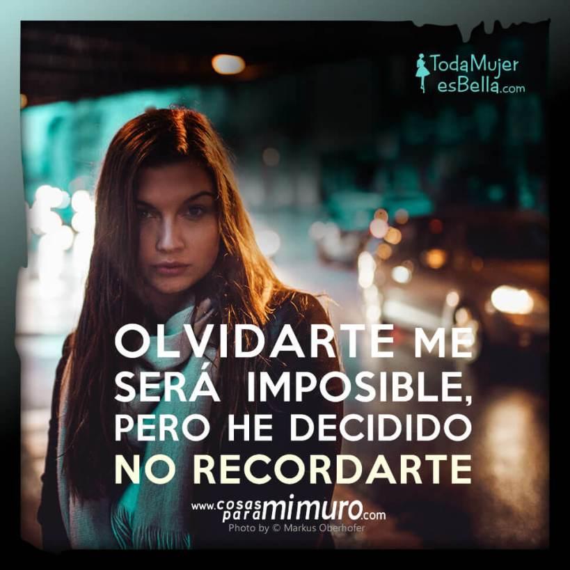 Olvidarte me será imposible, pero...