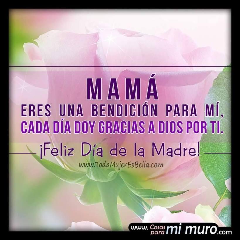 Feliz Día de la Madre, mamá bendita