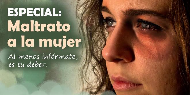 ESPECIAL: Maltrato a la mujer