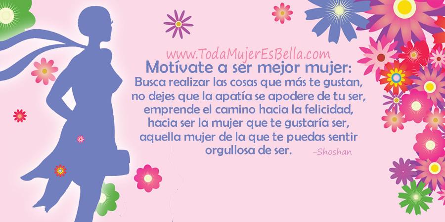 Motívate a ser mejor mujer