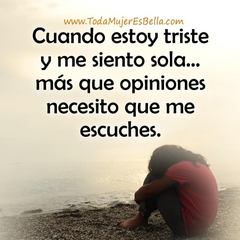 Cuando estoy triste y me siento sola… más que opiniones necesito que me escuches.