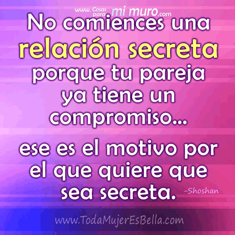 No comiences una relación secreta porque tu pareja ya tiene un compromiso… ese es el motivo por el que quiere que sea secreta.