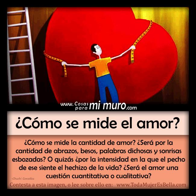 ¿Cómo se mide el amor?