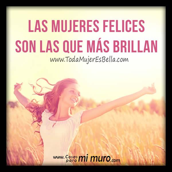 Las mujeres felices son las que más brillan