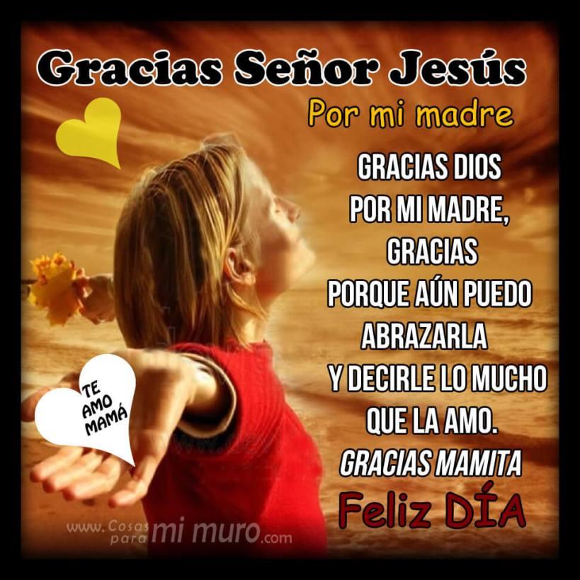 ¡Gracias Señor Jesús por mi madre!