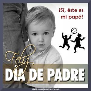¡Sí, éste es mi papá! Te quiero mucho papá. ¡Feliz Día!