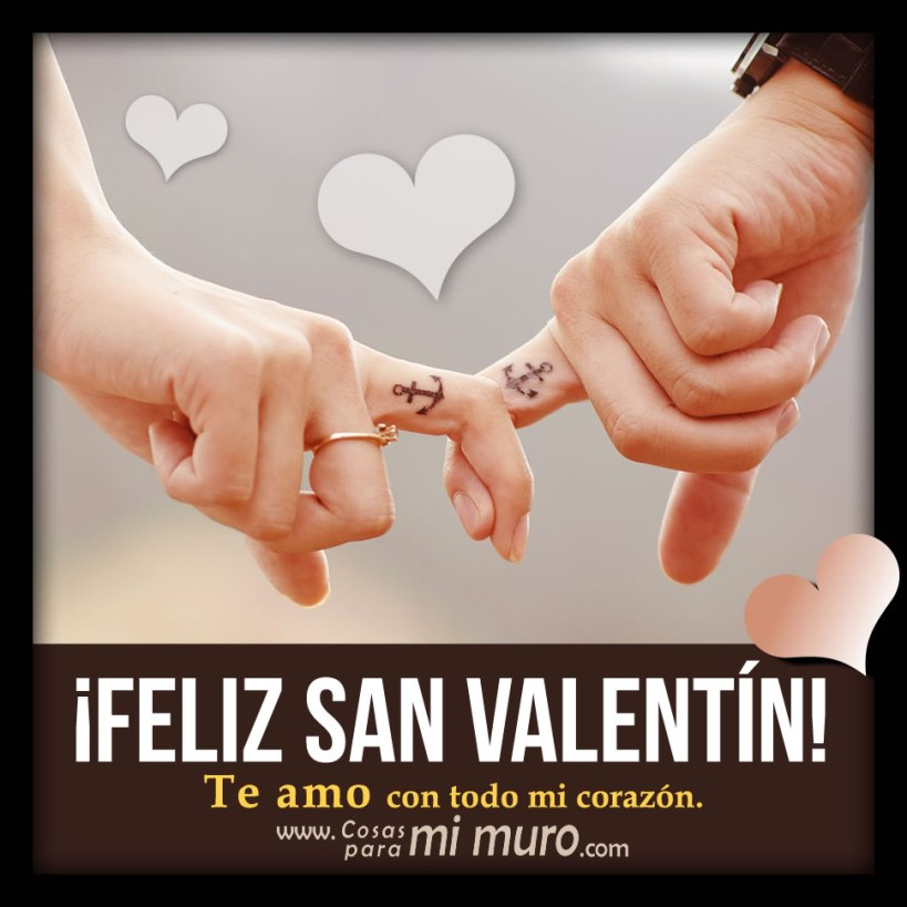 Feliz San Valentín, te amo con todo mi corazón