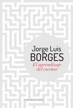 el-aprendizaje-del-escritor-jorge-luis-borges-sudamericana-15114-MLA20096566590_052014-O