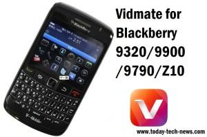 Vidmate for Blackberry /9320/9900 /9790/Z10 - Vidmate APK Blackberry