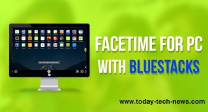 facetime for pc With Bluestacks