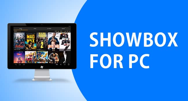 Showbox For PC/Laptop Windows 10/7/8.1/8/XP Download