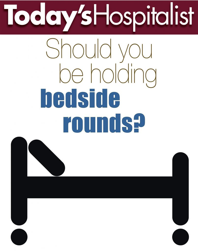 Should You Be Holding Bedside Rounds